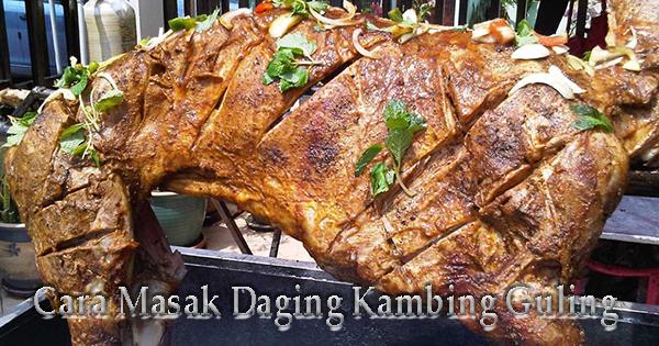 Cara Masak Daging Kambing Guling yang Enak