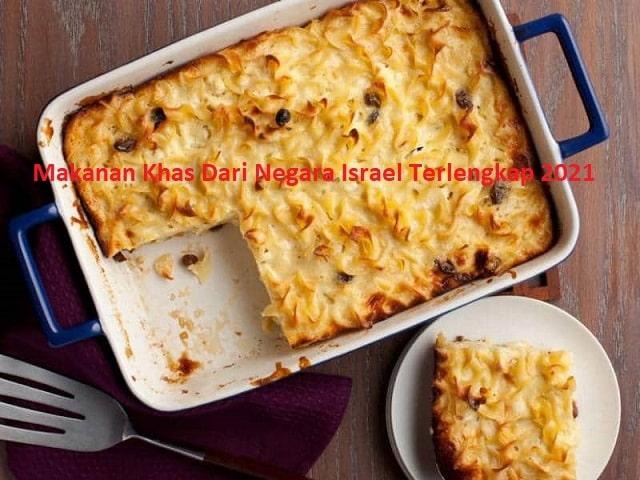 Makanan Khas Dari Negara Israel Terlengkap 2021