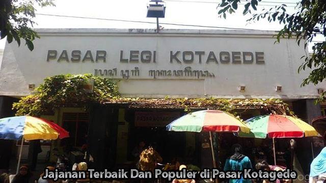 Jajanan Terbaik Dan Populer di Pasar Kotagede